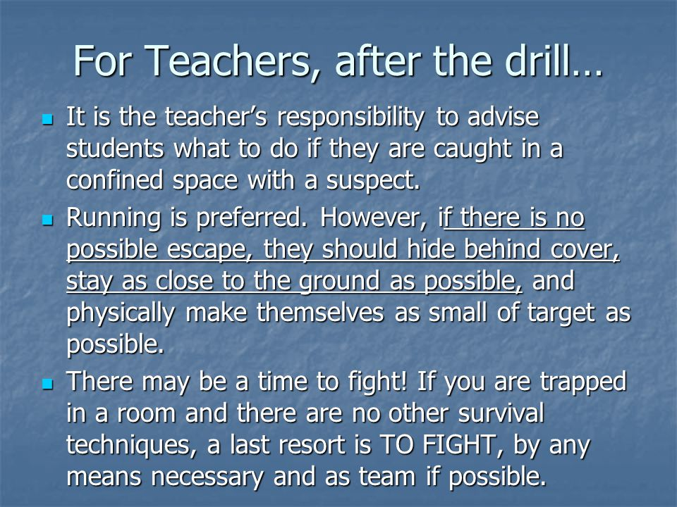 For Teachers, after the drill…