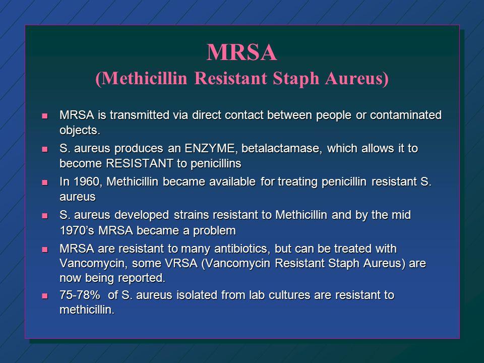 MRSA (Methicillin Resistant Staph Aureus)