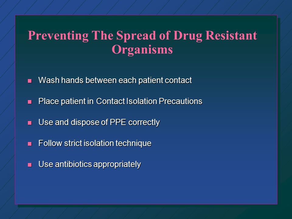 Preventing The Spread of Drug Resistant Organisms