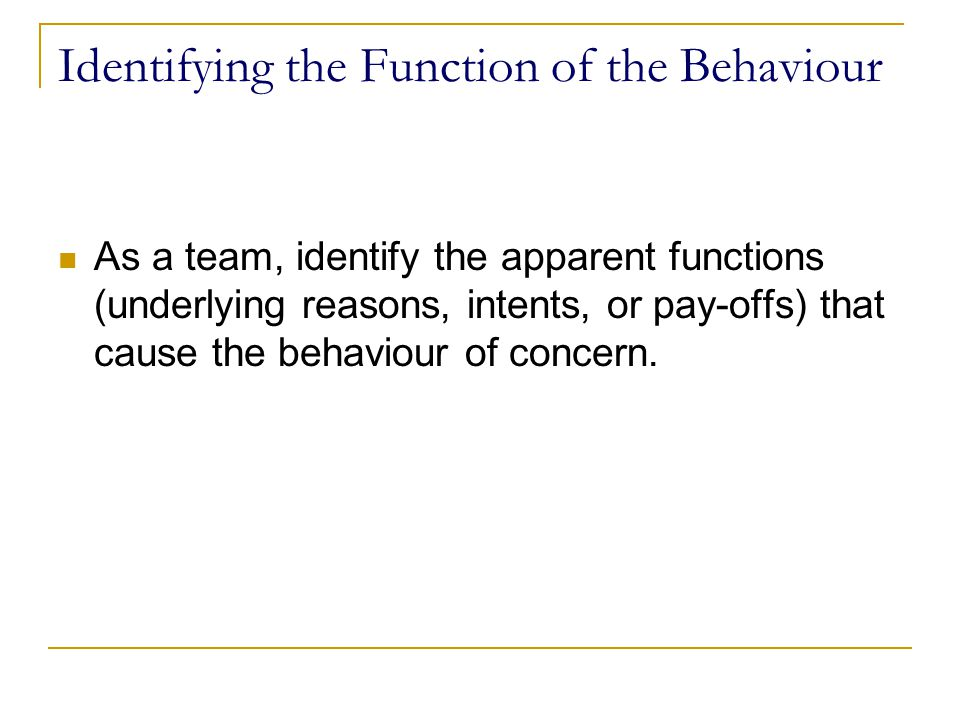 Identifying the Function of the Behaviour