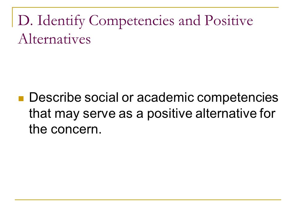 D. Identify Competencies and Positive Alternatives