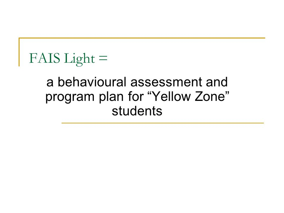 a behavioural assessment and program plan for Yellow Zone students