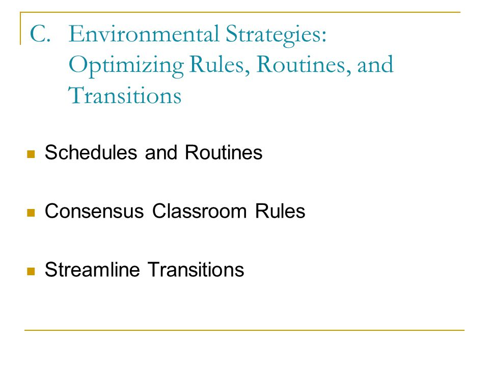 Environmental Strategies: Optimizing Rules, Routines, and Transitions