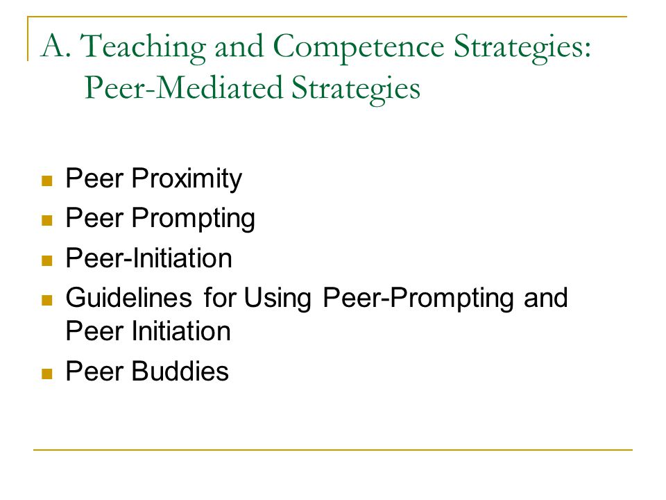 A. Teaching and Competence Strategies: Peer-Mediated Strategies