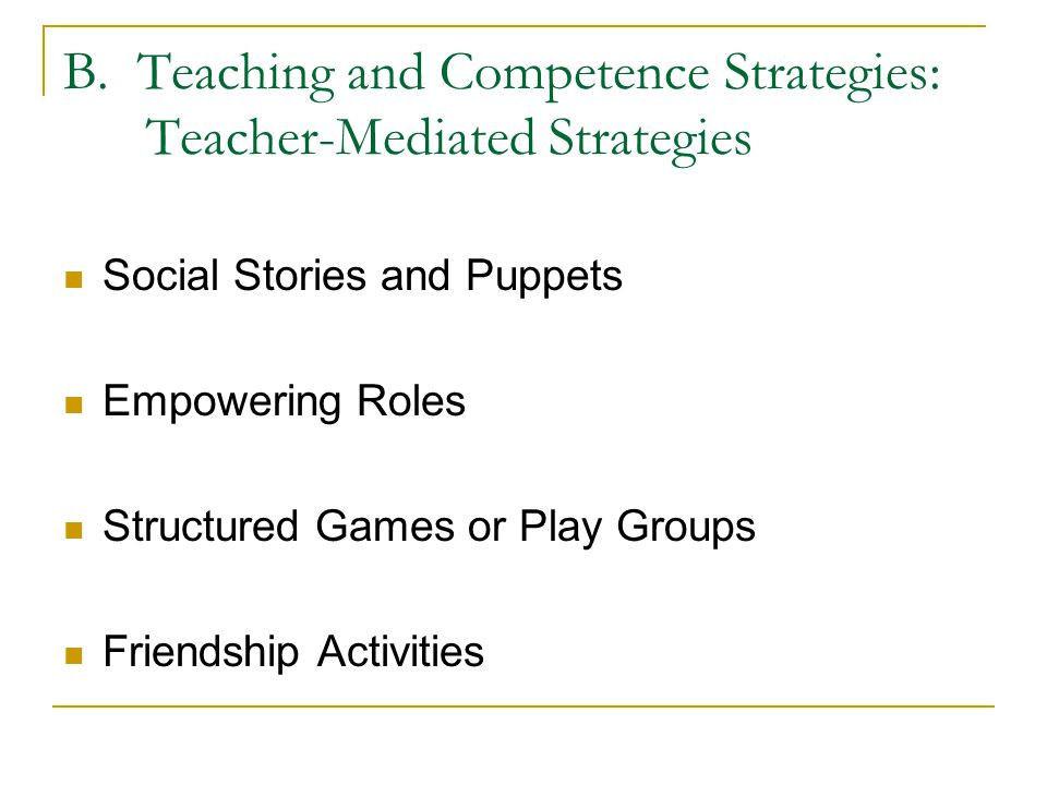 B. Teaching and Competence Strategies: Teacher-Mediated Strategies