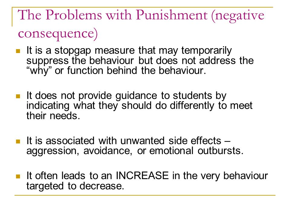 The Problems with Punishment (negative consequence)