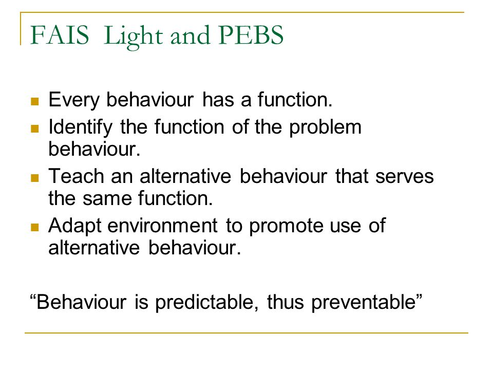 FAIS Light and PEBS Every behaviour has a function.