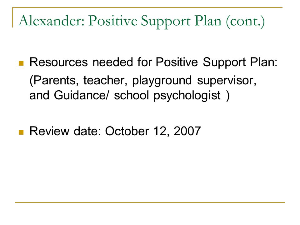 Alexander: Positive Support Plan (cont.)
