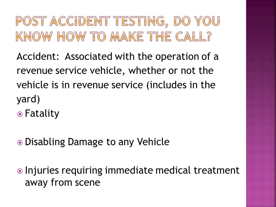 Post accident testing, do you know how to make the call