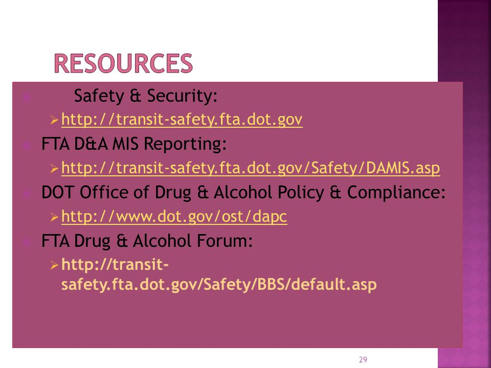 Resources FTA Safety & Security: FTA D&A MIS Reporting: