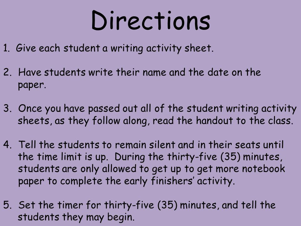 Directions Give each student a writing activity sheet.