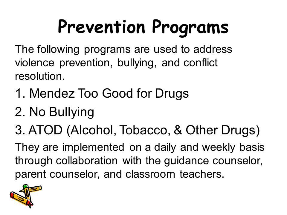 Prevention Programs Mendez Too Good for Drugs No Bullying