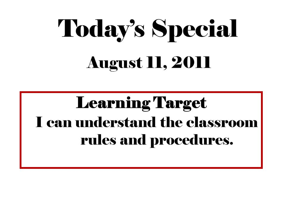 Today's Special August 11, 2011 Learning Target