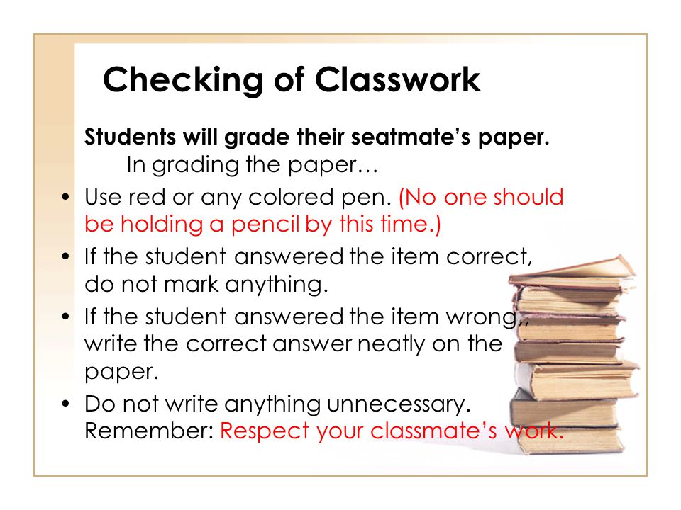 Checking of Classwork Students will grade their seatmate's paper. In grading the paper…