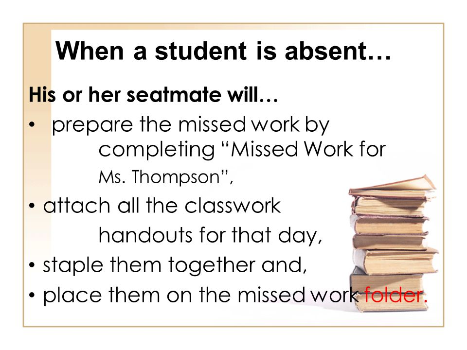 When a student is absent…