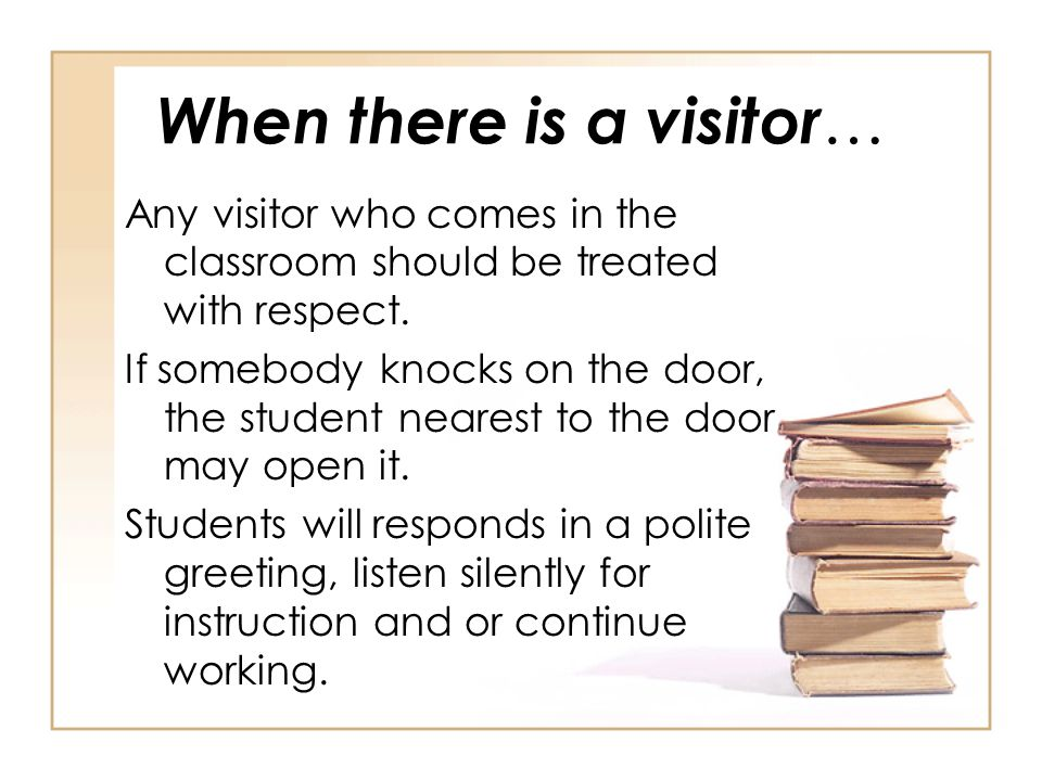 When there is a visitor…