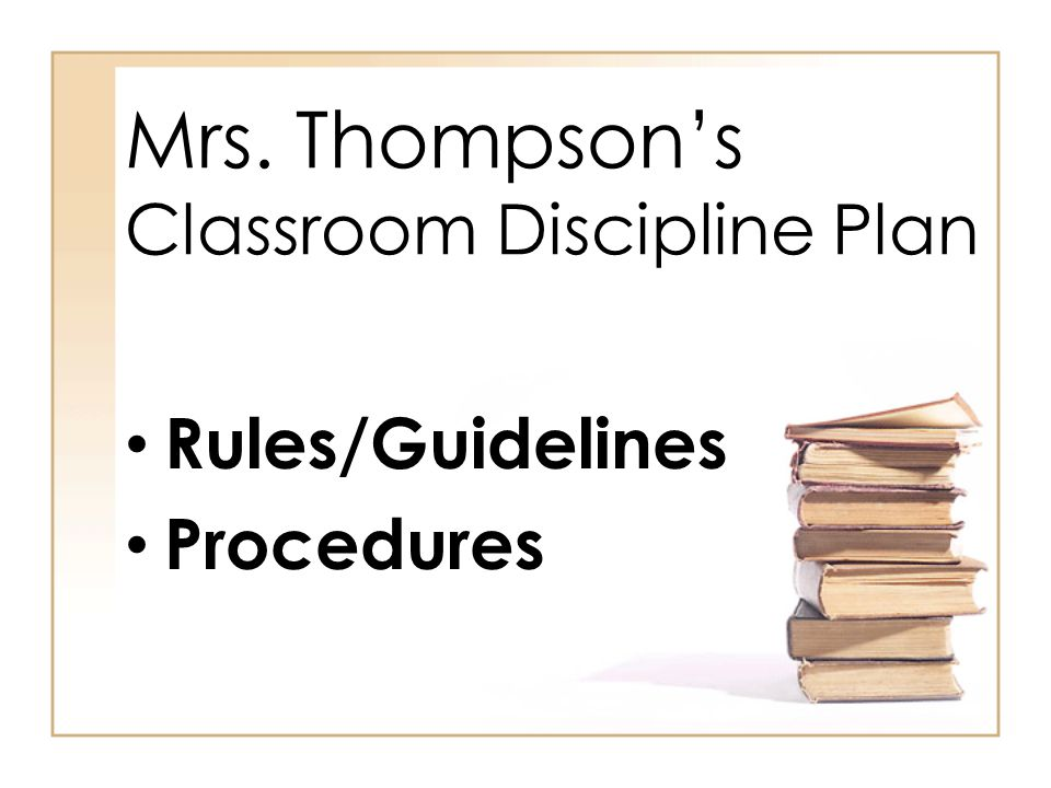 Mrs. Thompson's Classroom Discipline Plan