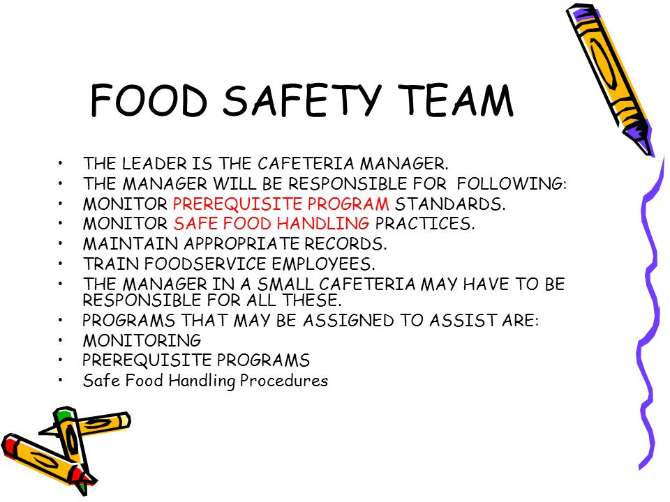 FOOD SAFETY TEAM THE LEADER IS THE CAFETERIA MANAGER.