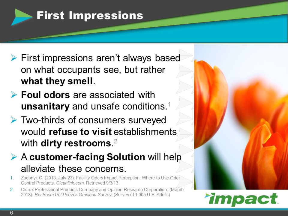 First Impressions First impressions aren't always based on what occupants see, but rather what they smell.