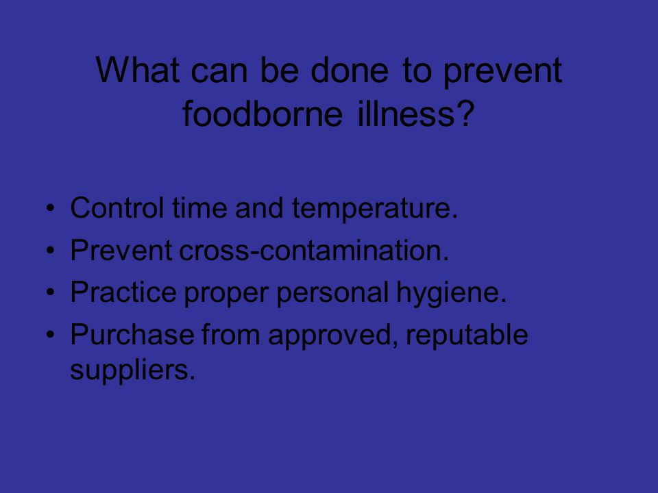 What can be done to prevent foodborne illness