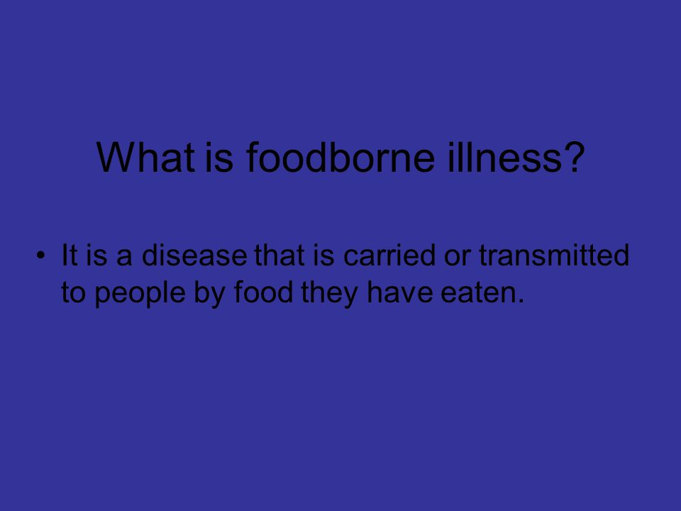 What is foodborne illness