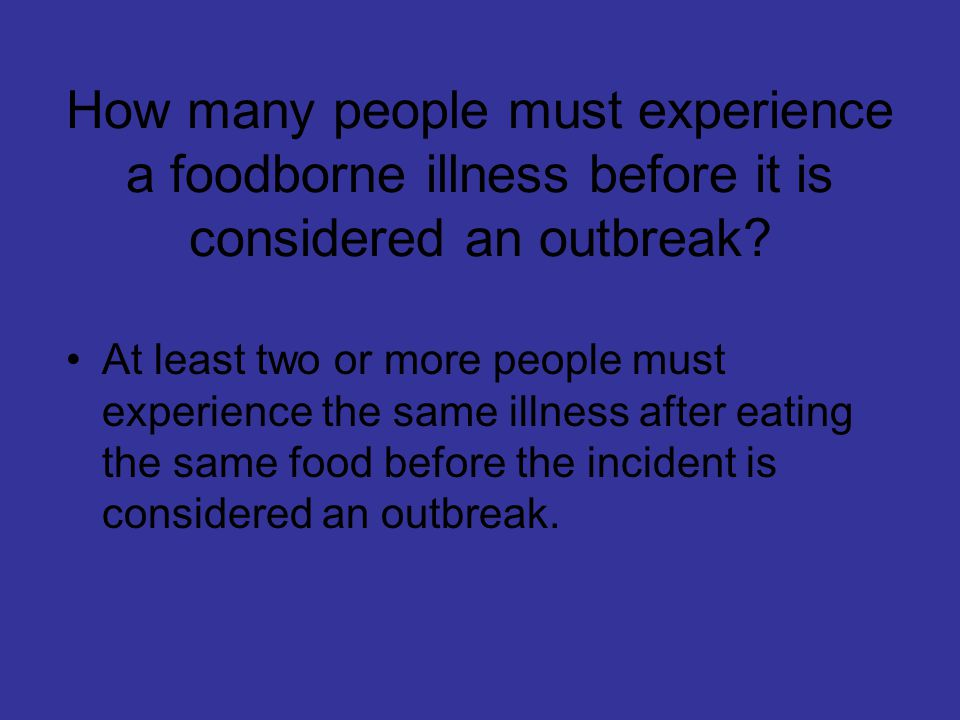 How many people must experience a foodborne illness before it is considered an outbreak