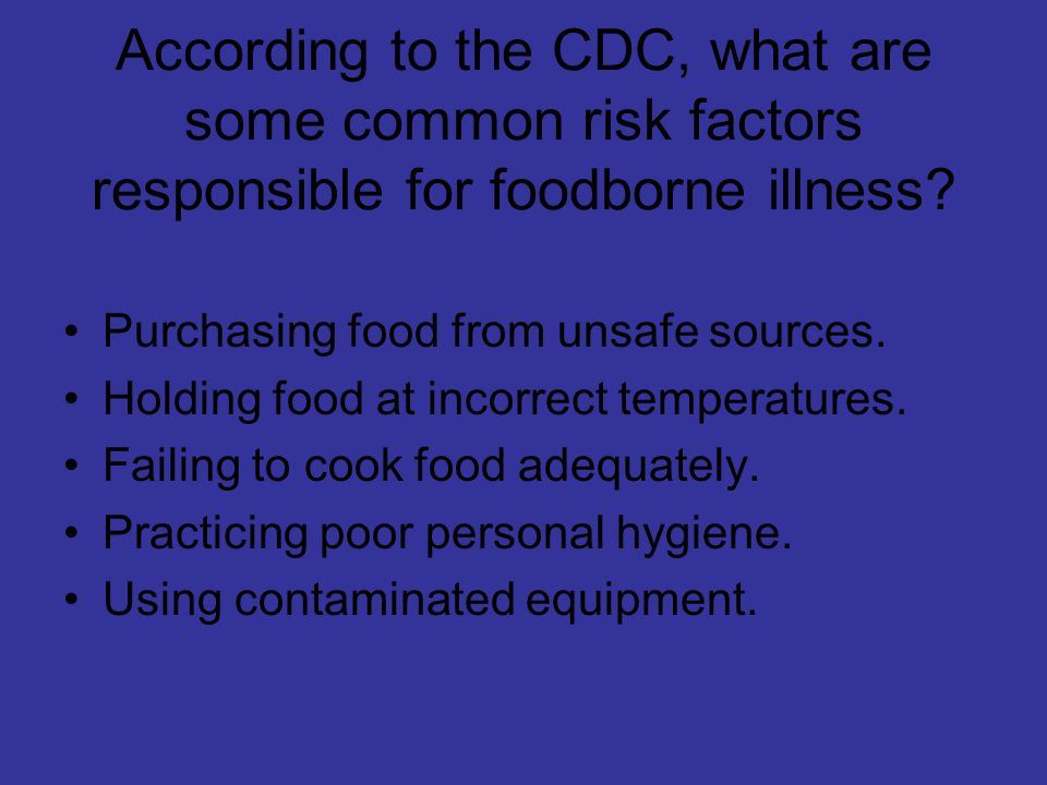 According to the CDC, what are some common risk factors responsible for foodborne illness