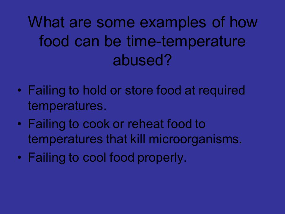 What are some examples of how food can be time-temperature abused