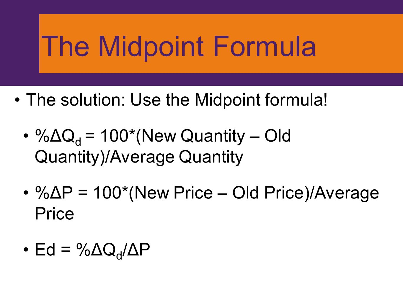 The Midpoint Formula The solution: Use the Midpoint formula!