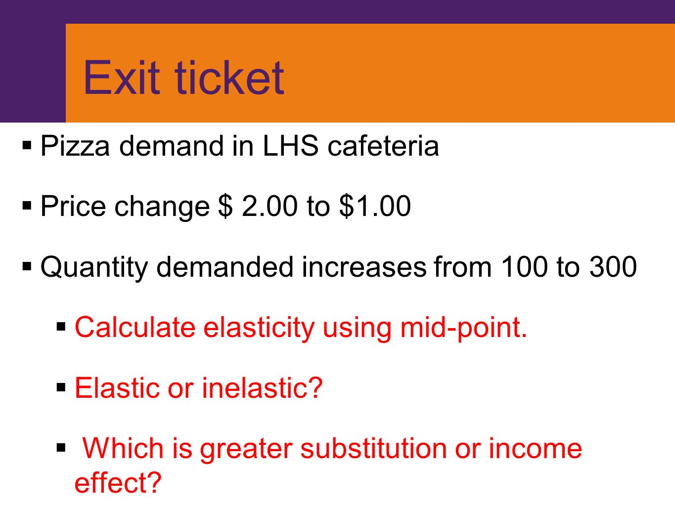 Exit ticket Pizza demand in LHS cafeteria Price change $ 2.00 to $1.00