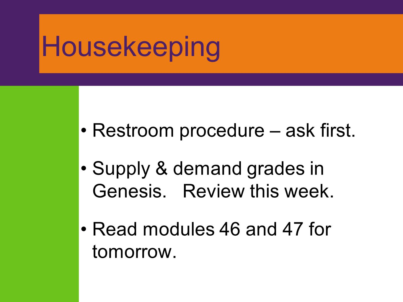 Housekeeping Restroom procedure – ask first.
