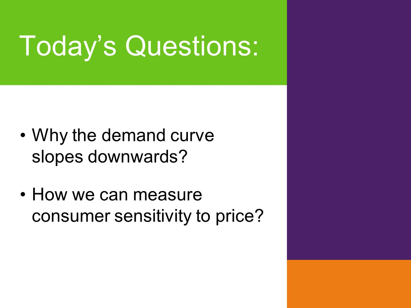 Today's Questions: Why the demand curve slopes downwards
