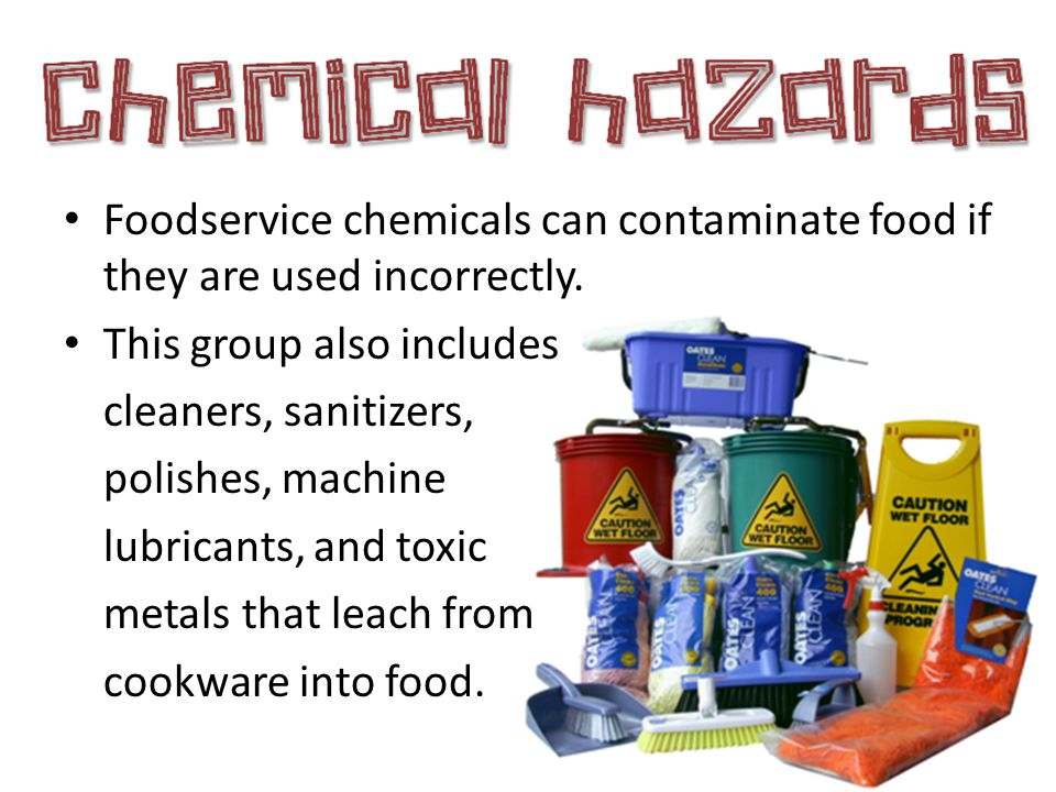 Foodservice chemicals can contaminate food if they are used incorrectly.
