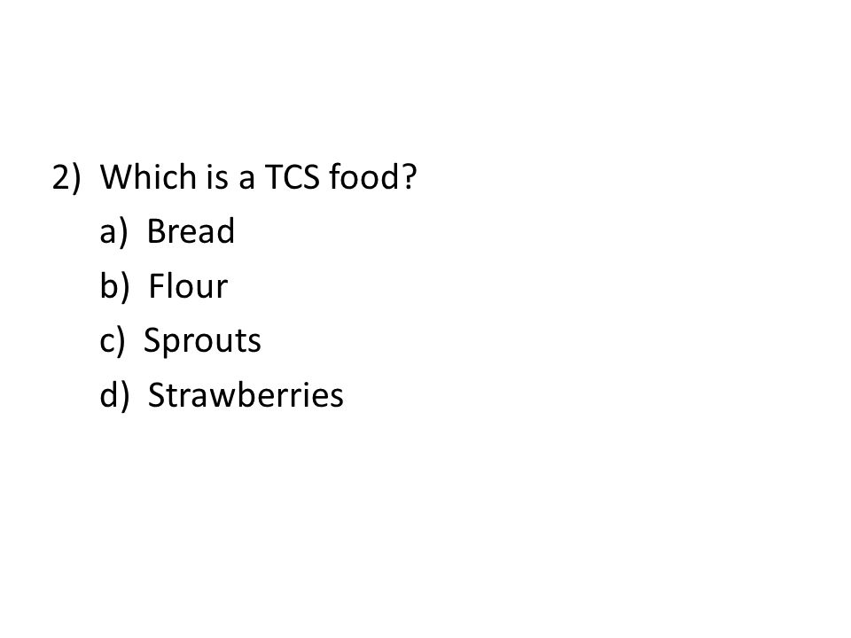 Which is a TCS food a) Bread b) Flour c) Sprouts d) Strawberries