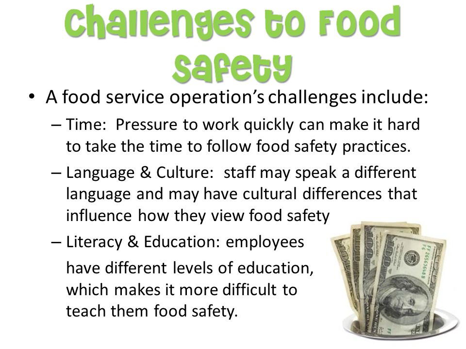 A food service operation's challenges include:
