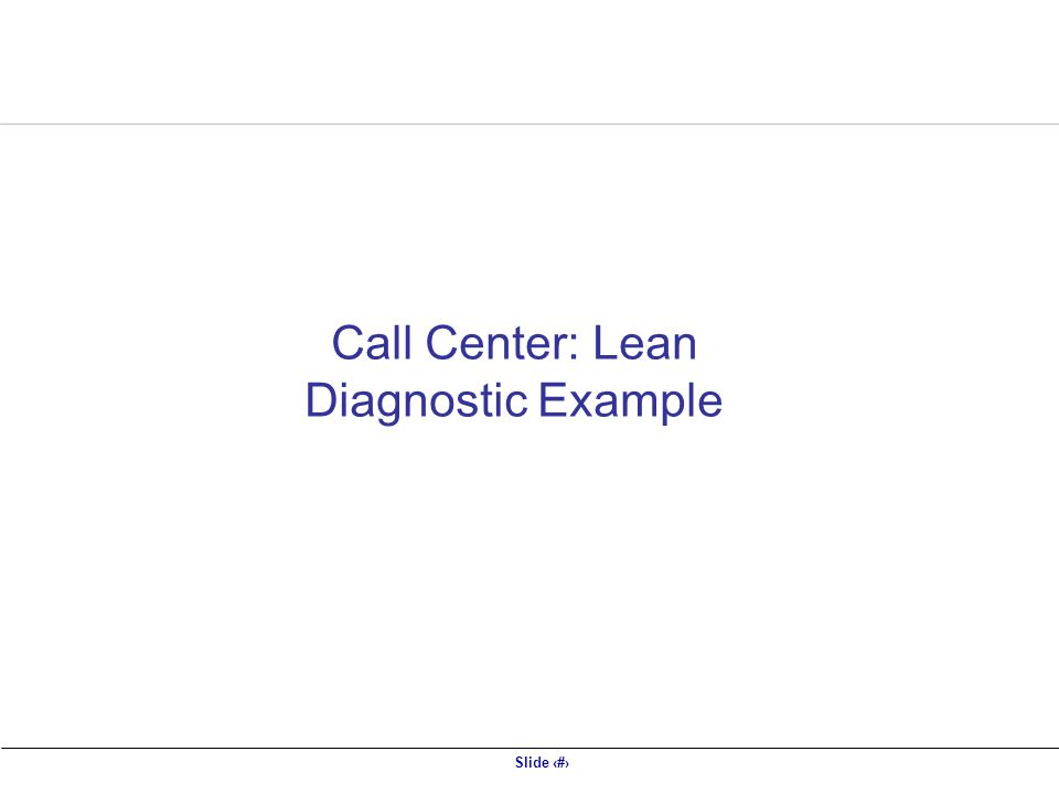 Call Center: Lean Diagnostic Example
