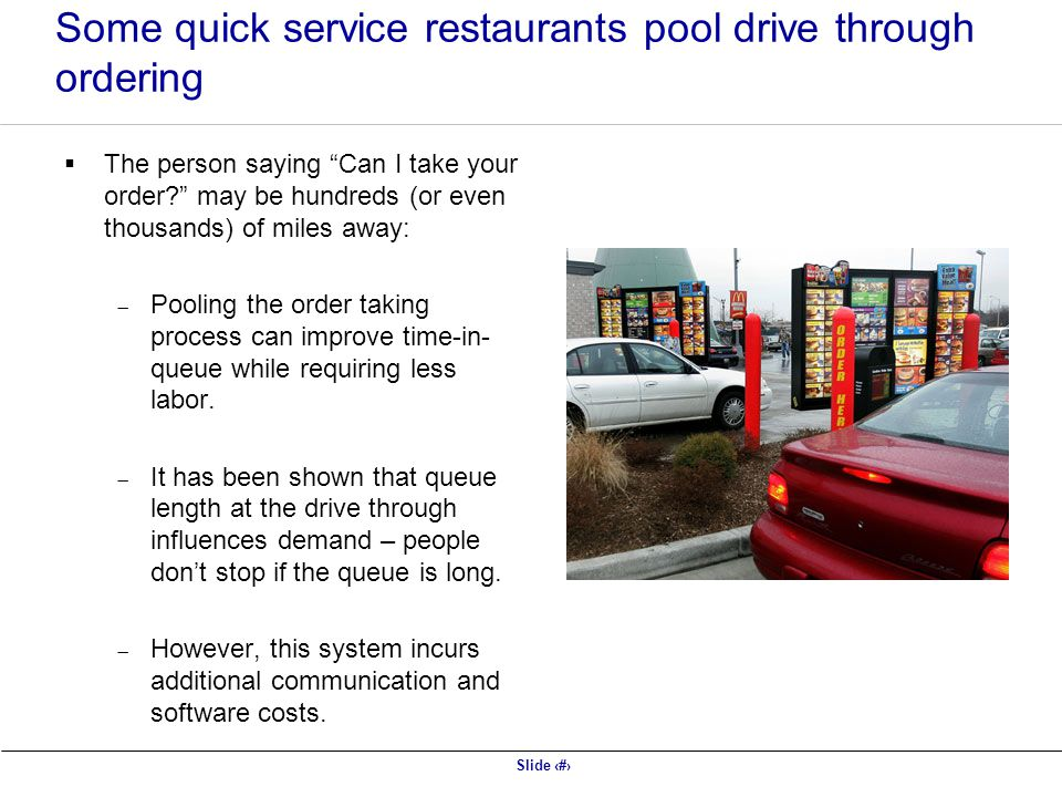 Some quick service restaurants pool drive through ordering