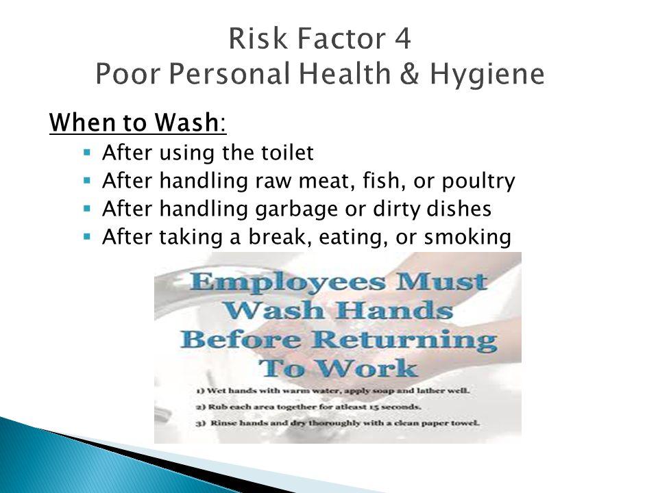Risk Factor 4 Poor Personal Health & Hygiene