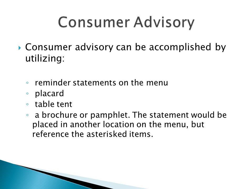 Consumer Advisory Consumer advisory can be accomplished by utilizing: