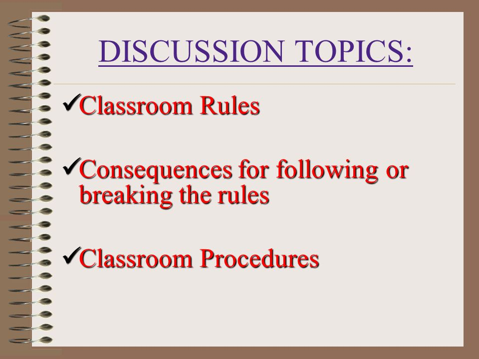DISCUSSION TOPICS: Classroom Rules