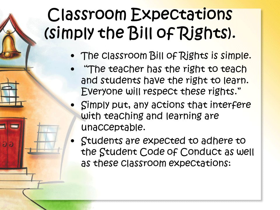 Classroom Expectations (simply the Bill of Rights).