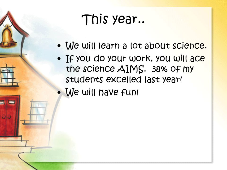 This year.. We will learn a lot about science.