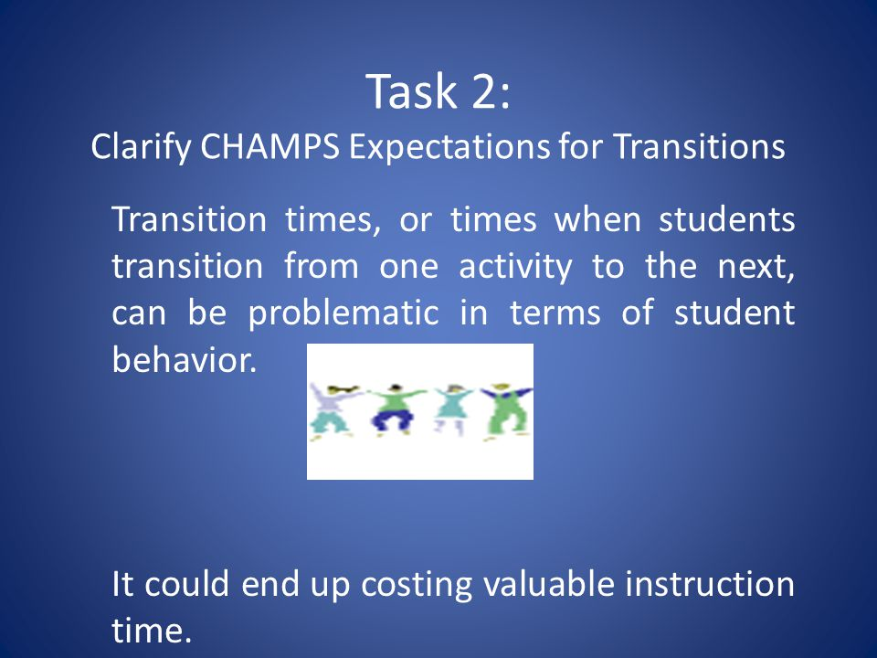 Task 2: Clarify CHAMPS Expectations for Transitions