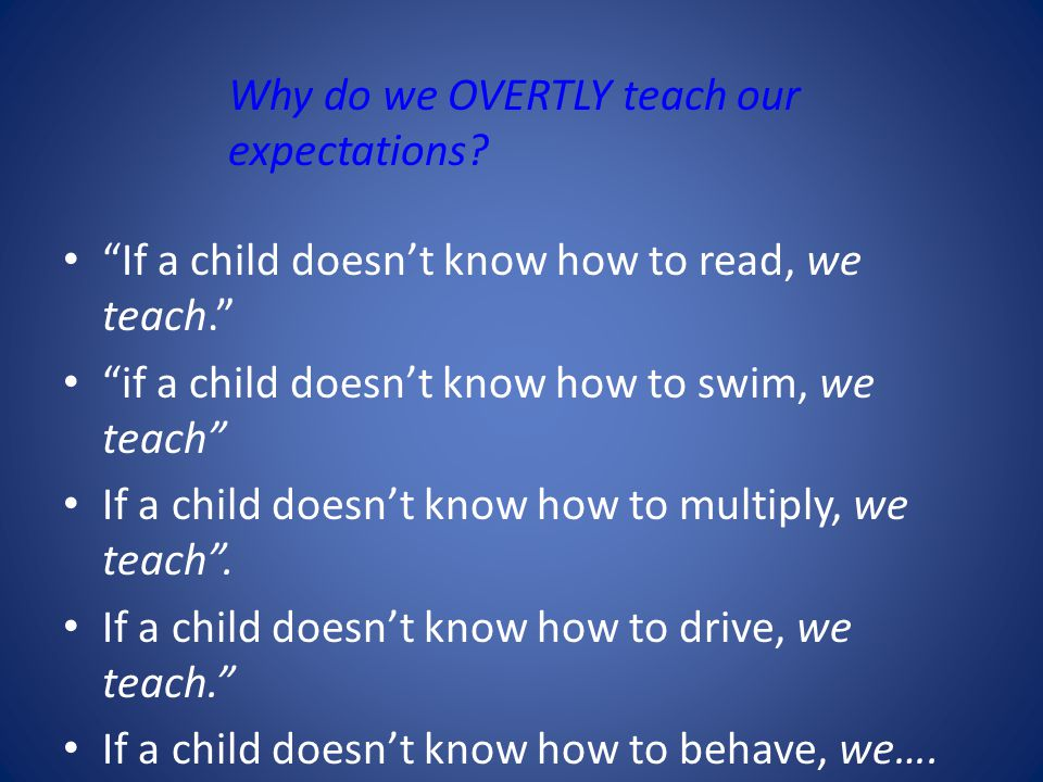 Why do we OVERTLY teach our expectations