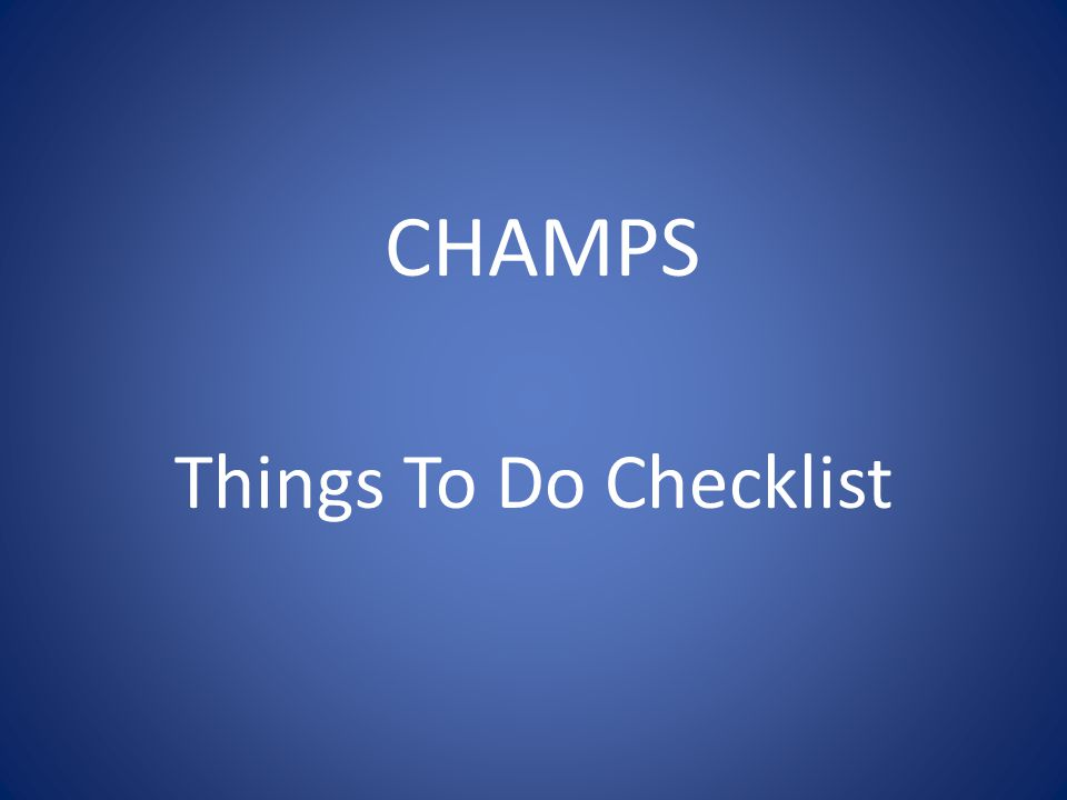 CHAMPS Things To Do Checklist