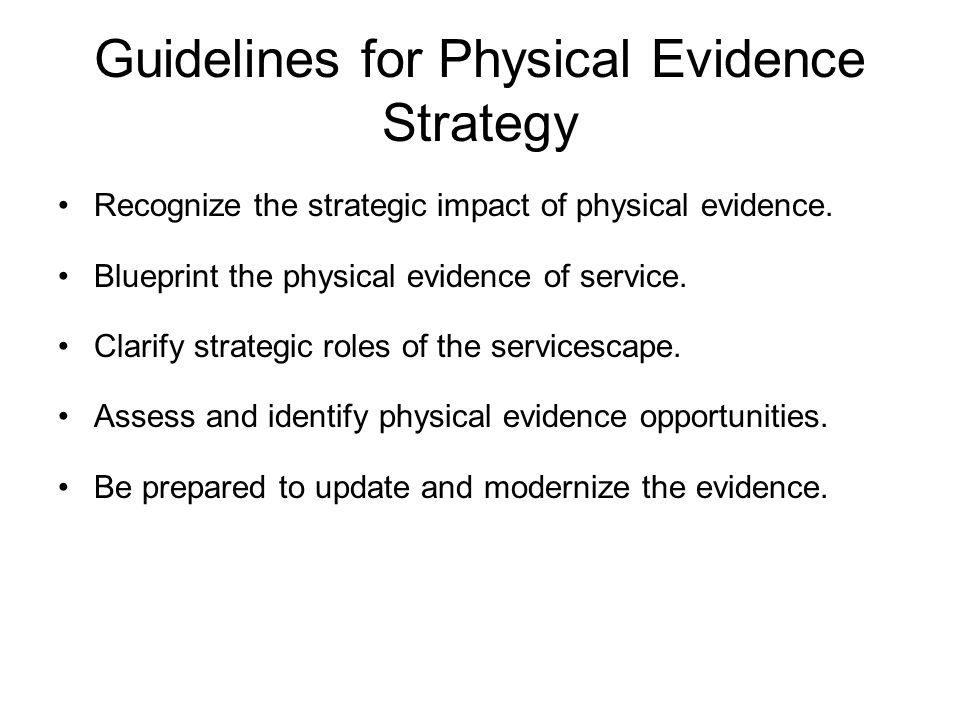 Guidelines for Physical Evidence Strategy