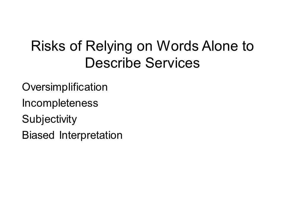Risks of Relying on Words Alone to Describe Services