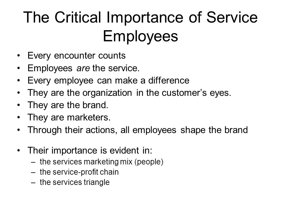 The Critical Importance of Service Employees