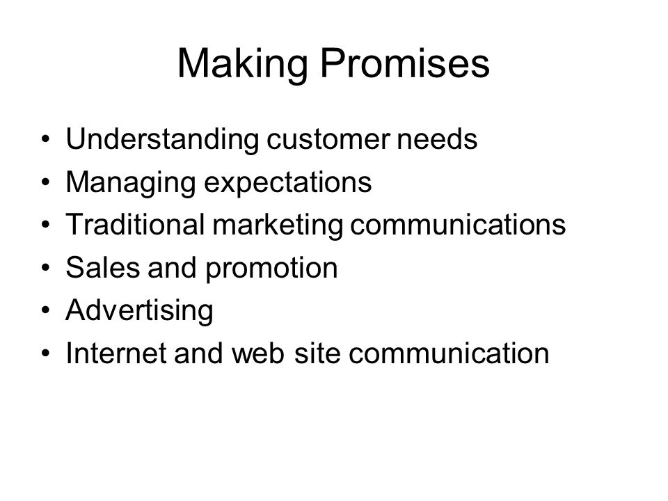 Making Promises Understanding customer needs Managing expectations