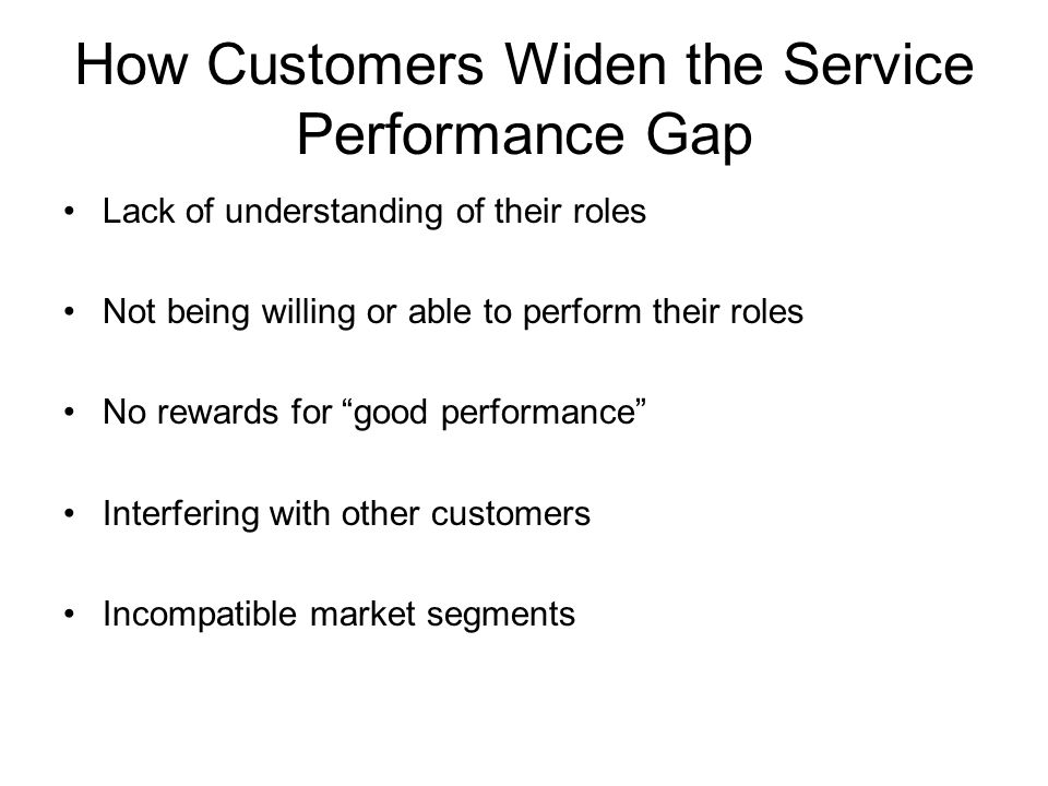 How Customers Widen the Service Performance Gap